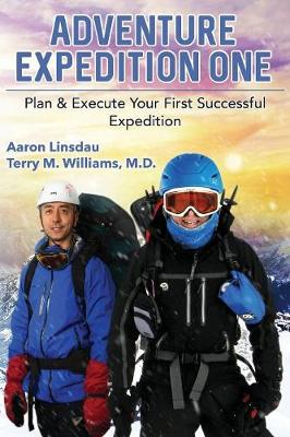 Adventure Expedition One: Plan & Execute Your First Successful Expedition (Paperback)