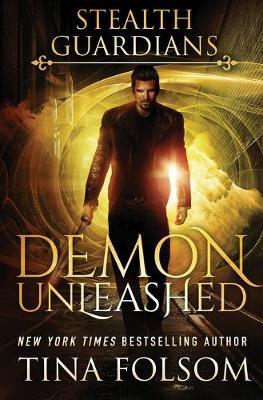 Demon Unleashed - Stealth Guardians 7 (Paperback)