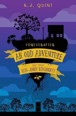 Foreverafter: An Odd Adventure, Part Three: Run-Away Runaways - Foreverafter: An Odd Adventure 3 (Paperback)