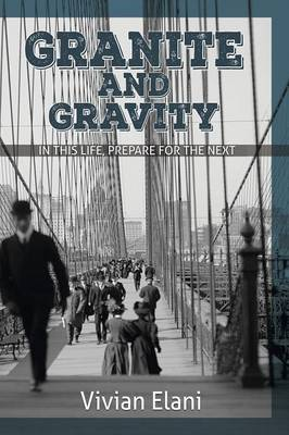 Granite and Gravity: In This Life, Prepare for the Next (Paperback)