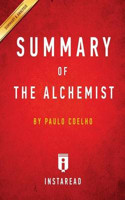 Summary of the Alchemist: By Paulo Coelho Includes Analysis (Paperback)