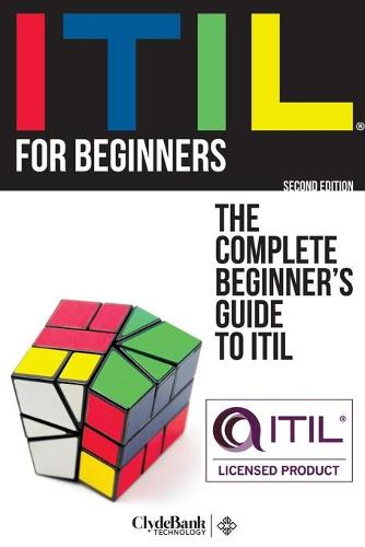 Itil for Beginners: The Complete Beginners' Guide to Itil (Paperback)