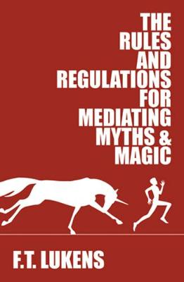 Rules and Regulations for Mediating Myths & Magic (Paperback)