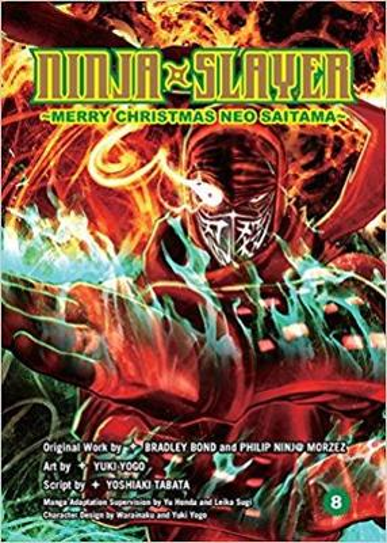 Ninja Slayer Part 8: Happy Christmas Neo Saitama (Paperback)