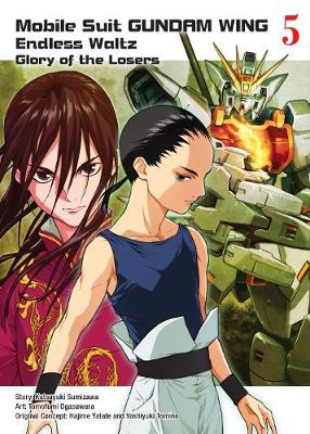 Mobile Suit Gundam Wing 5: The Glory Of Losers (Paperback)
