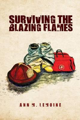 Surviving the Blazing Flames (Paperback)