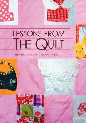 Lessons from the Quilt (Paperback)