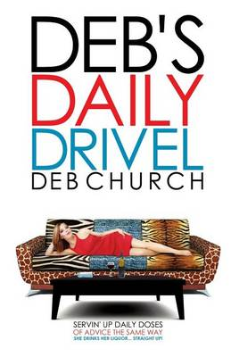 Deb's Daily Drivel (Paperback)