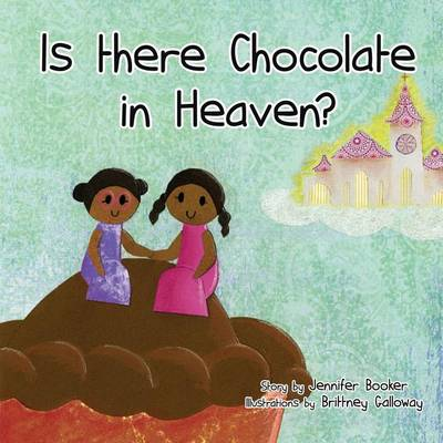 Is There Chocolate in Heaven? (Paperback)