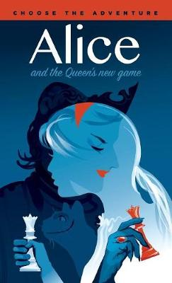 Alice and the Queen's New Game - Level Up Classic Adventure 1 (Paperback)