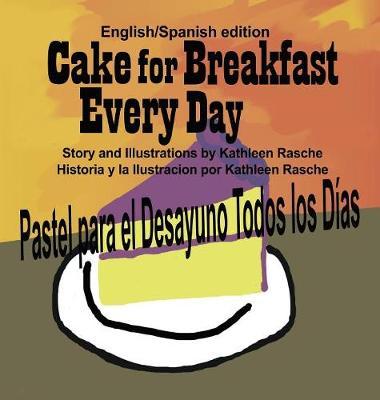 Cake for Breakfast Every Day - English/Spanish Edition (Hardback)