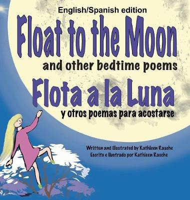 Float to the Moon and Other Bedtime Poems - English/Spanish Edition (Hardback)