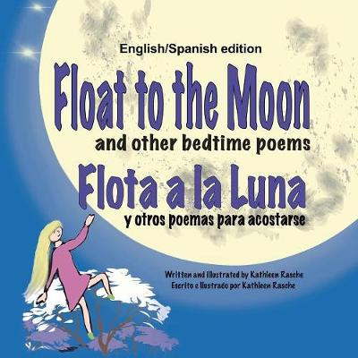 Float to the Moon and Other Bedtime Poems - English/Spanish Edition (Paperback)