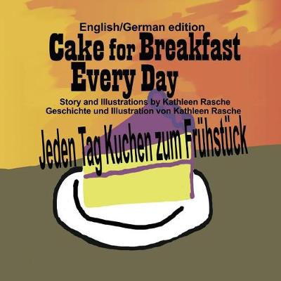 Cake for Breakfast Every Day - English/German Edition (Paperback)