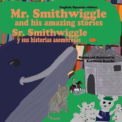 Mr. Smithwiggle and His Amazing Stories - English/Spanish Edition (Paperback)
