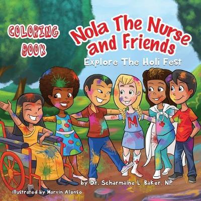 Nola the Nurse(r) & Friends Explore the Holi Fest Vol. 2: Coloring Book (Paperback)