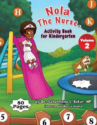 Nola the Nurse(r) Activity Book for Kindergarten Vol. 2 (Paperback)