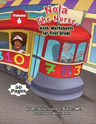 Nola the Nurse(r) Math Worksheets for First Graders Vol. 6 (Paperback)