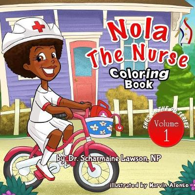 Nola the Nurse Vol 1 Coloring Book: She's on the Go Series - Nola the Nurse (Paperback)