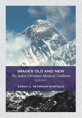 Images Old and New: The Judeo-Christian Mystical Tradition (Hardback)