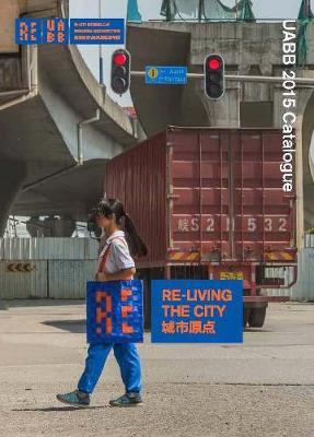 Re-Living the City: Uabb 2015 Catalogue (Paperback)