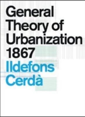 General Theory of Urbanization 1867 (Hardback)