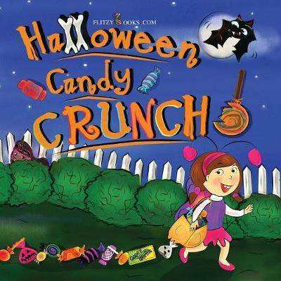 Halloween Candy Crunch! (Matte Color Paperback) - Flitzy Rhyming Book 5 (Paperback)