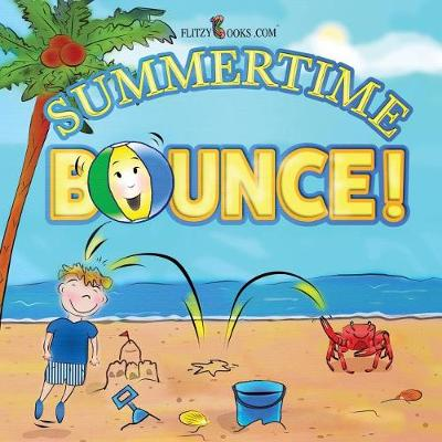 Summertime Bounce! (Matte Color Paperback) - Flitzy Rhyming Book 4 (Paperback)