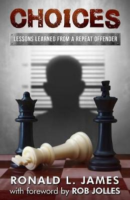 Choices: Lessons Learned from a Repeat Offender (Paperback)