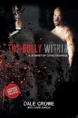 The Bully Within: A Journey of Consciousness (Paperback)