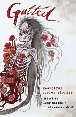 Gutted: Beautiful Horror Stories (Paperback)