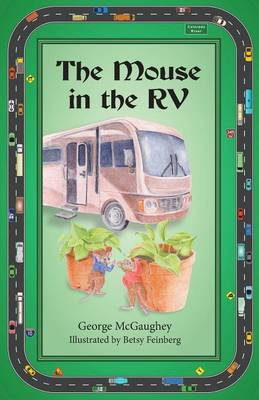 The Mouse in the RV: Once Upon a Time in an RV on the Road, There Lived Three Mice. - Mouse Tales 3 (Paperback)