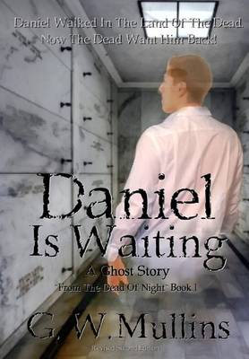 Daniel Is Waiting a Ghost Story - From the Dead of Night 1 (Hardback)