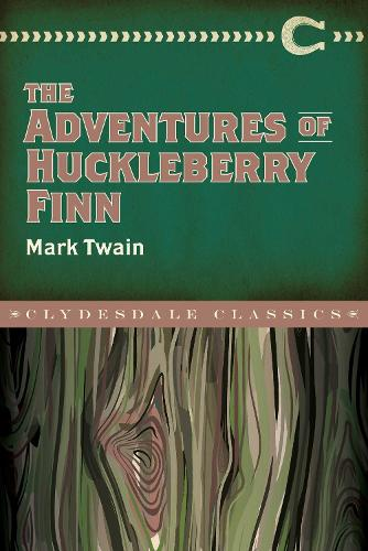 The Adventures of Huckleberry Finn - Clydesdale Classics (Paperback)