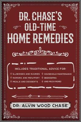 Dr. Chase's Big Book of Home Remedies: A Vintage Reference for Aches and Ailments, Hobbies, and Other Everyday Concerns (Paperback)