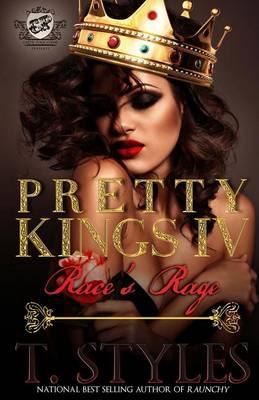 Pretty Kings 4: Race's Rage (The Cartel Publications Presents) - Pretty Kings 4 (Paperback)