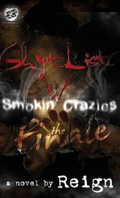 Shyt List 5: Smokin' Crazies the Finale (the Cartel Publications Presents) (Hardback)