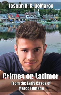 Crimes on Latimer: From the Early Cases of Marco Fontana - Marco Fontana Mysteries (Paperback)