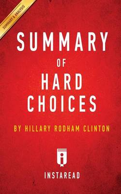 Summary of Hard Choices: By Hillary Rodham Clinton - Includes Analysis (Paperback)