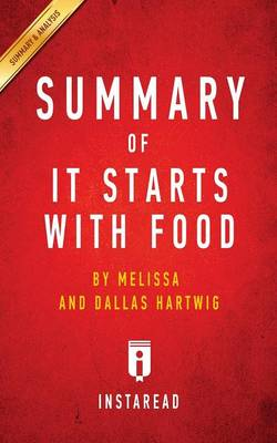 Summary of It Starts with Food: By Melissa and Dallas Hartwig - Includes Analysis (Paperback)