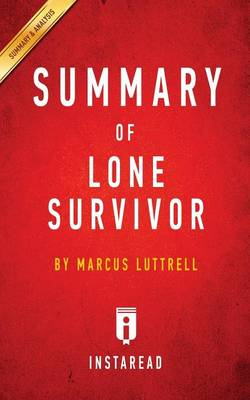 Summary of Lone Survivor: By Marcus Luttrell - Includes Analysis (Paperback)