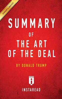 Summary of The Art of the Deal: by Donald Trump Includes Analysis (Paperback)