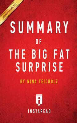 Summary of the Big Fat Surprise: By Nina Teicholz - Includes Analysis (Paperback)