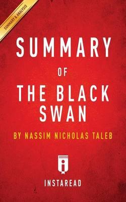 Summary of the Black Swan: By Nassim Nicholas Taleb Includes Analysis (Paperback)