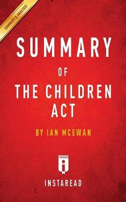 Summary of the Children ACT: By Ian McEwan Includes Analysis (Paperback)