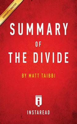 Summary of the Divide: By Matt Taibbi Includes Analysis (Paperback)