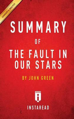 Summary of the Fault in Our Stars: By John Green - Includes Analysis (Paperback)