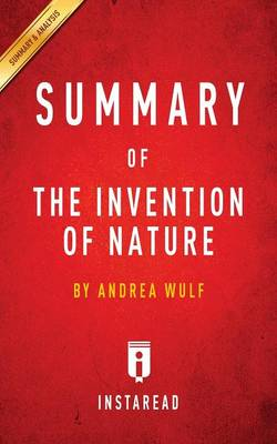 Summary of the Invention of Nature: By Andrea Wulf Includes Analysis (Paperback)