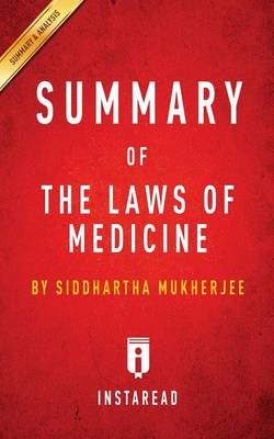 Summary of The Laws of Medicine: by Siddhartha Mukherjee Includes Analysis (Paperback)
