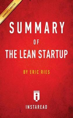 Summary of The Lean Startup: by Eric Ries - Includes Analysis (Paperback)